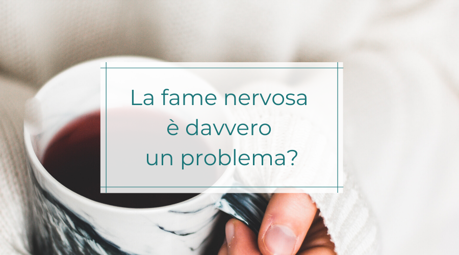 La fame nervosa è davvero un problema?